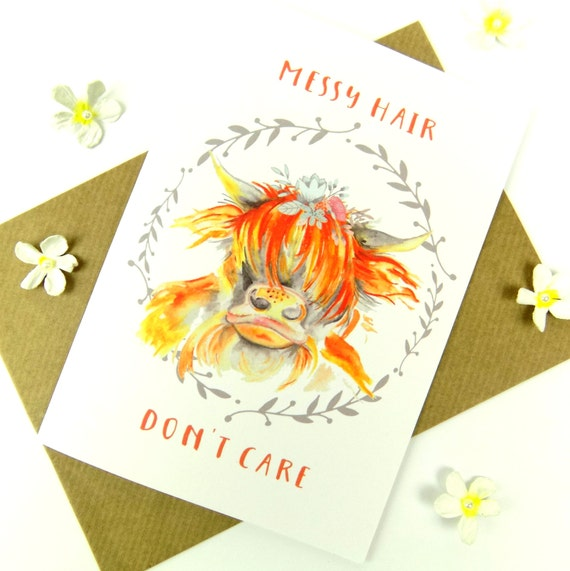 Messy Hair Don T Care 16 Messy Bridal Hairstyles That: Highland Cow Print Greeting Card Messy Hair Don't Care