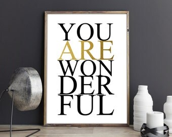 You Are Wonderful Poster You Are Wonderful Art Print Black and White Printed Poster Quote Art Black Typography Poster Office Art Fine Art