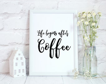 Life begins after coffee, home decor, wall print