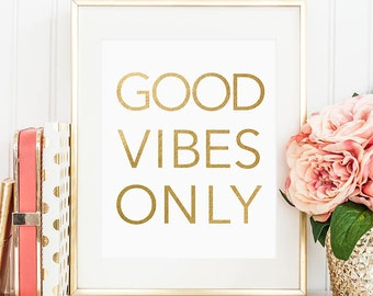 """PRINTABLE Art """"GOOD VIBES Only"""" Print, Gold and White, Gold Foil, Modern Wall Art, Office Decor, Positive Typography, Inspirational Download"""