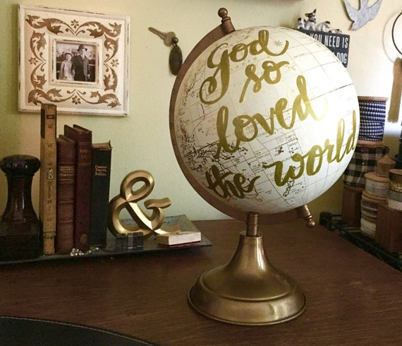 Custom Calligraphy Globe / God So Loved The World / White and Gold Calligraphy Globe