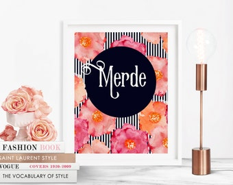 Merde print, Funny quote print, floral printable, digital download, home decor, wall art print, lady boss, French curse word, funny quote