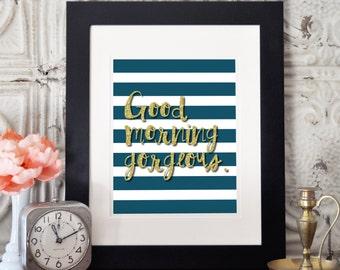 Good Morning Gorgeous Print, Glitter Text, Wall Art, Digital Print, Print, Wall Decor, Art Print, Home Decor