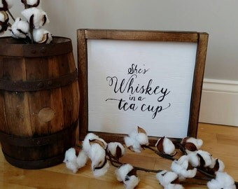 She's Whiskey in a tea cup - Bar Sign - Rustic Wall Sign - Whiskey Girl  - Rustic Wood Decor - Southern Girl Sign - Cotton Blossom Studio