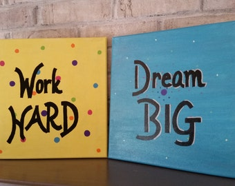 Work Hard,Dream Big inspirational handpainted canvases