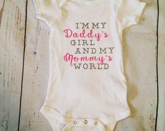 "I'm my daddy's girl and my mommy's worls""/Baby Onesie bodysuite/Toddler T-Shirt"