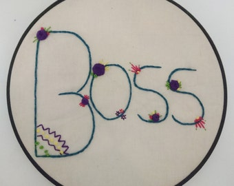 Word 'Boss' Embroidery - Queen Bee - Hand Made - Perfect Gift