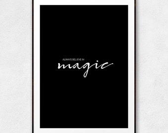 Always Believe In Magic, Printable Wall Art, Magic Quote, Magic Typography Poster, Motivational, Inspirational, Clean, Minimalist, Elegant