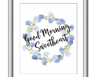 Good Morning, Sweetheart Print | Instant Download | Good Morning Collection