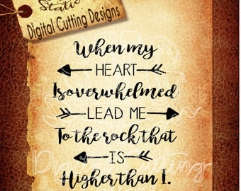 When My Heart Is Overwhelmed Lead Me To The Rock Psalm SVG Instant Download Digital Vector Cut File Silhouette Cricut