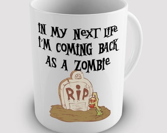 Reincarnation Coming Back As A Zombie Ceramic Novelty Gift Mug