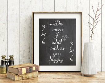 Inspirational quote print Do more of what makes you happy Chalk board sing print black and white print wall art poster home office desk art