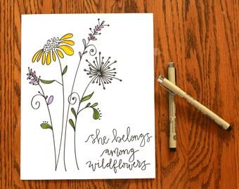 She Belongs Among Wildflowers Handwritten Calligraphy Print