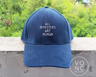All Monsters Are Human Baseball Hat Embroidery Hat Fashion Hipster Cap Cotton Cap Pinterest Instagram Tumblr