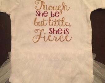 Though She Be But Little She is Fierce tutu onesie