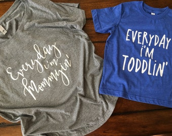 """Mommy/Toddler Son combo! """"Everyday I'm Mommyin'"""" and """"Everyday I'm Toddlin'"""" tees"""