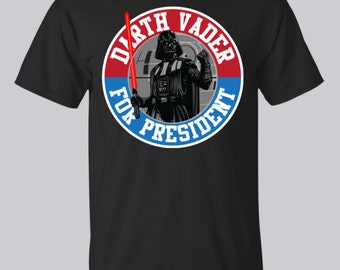 Darth Vader for President | Darth Vader shirt | Star Wars tshirt | Star Wars Tee