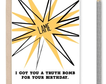 Printable birthday card, lame, truth bomb