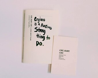Cry, Baby. Cry. (A zine about crying + Letterpress Print)