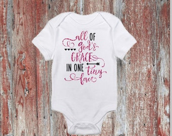 All God's Grace in One Tiny Little Face Infant Bodysuit or Toddler Tshirt