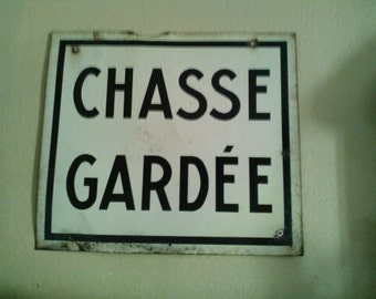 Vintage French Metal Chasee Gardee Sign