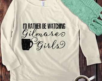 Gilmore Girls inspired  3/4 Sleeve Off the Shoulder Raglan Women's / design I'd Rather Be Watching Gilmore Girls Shirt - Ink Printed