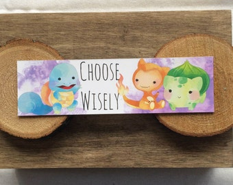 Pokemon Bookmark - Choose Wisely - Watercolor - Squirtle - Charmander - Bulbasaur