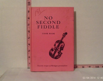 No Second Fiddle Cook Book Favorite Recipes of Michigan Personalities 1969 First Print Junior Womens ASS For The Detroit Symphony Orchestra