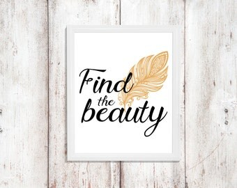 Inspirational Art - Find the Beauty - Instant Download - Printable Quote - Word Art - Digital Artwork - Typography Print - Encouraging Print