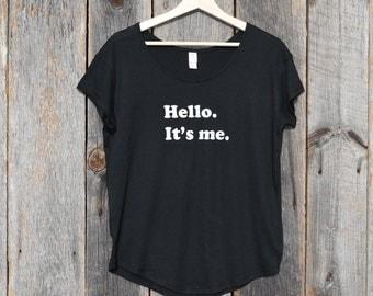 Hello. It's me.  (Women's T-shirt)
