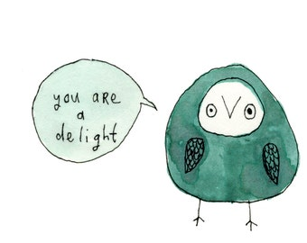Square Greeting Card: You are a Delight