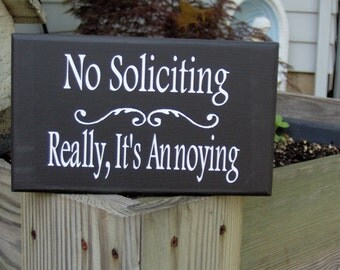 No Solilciting Really It's Annnoying Wood Vinyl Sign Do Not Disturb Not Interested Porch Entry Door Wall Hanger Outdoor Wooden Plaque Design