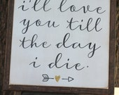 "I'll Love You Till the Day I Die | It's a Wonderful Life | Movie Quote | 13x13"" wood sign 