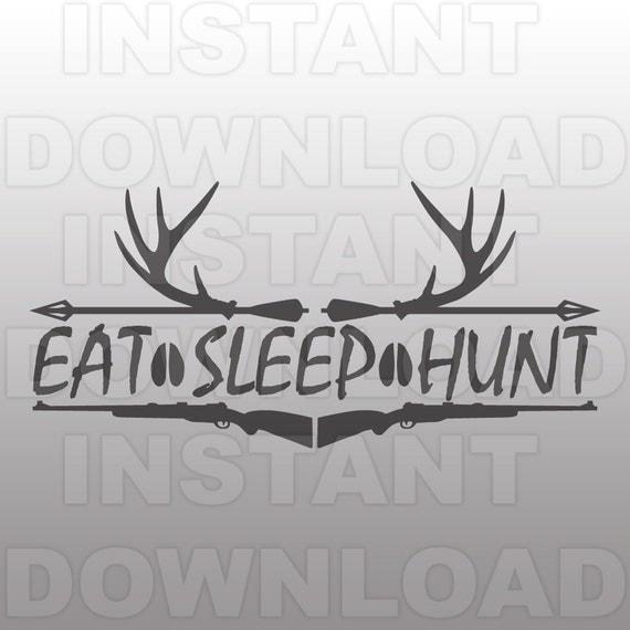 Eat Sleep Hunt Svg File Deer Hunter Svg File Commercial
