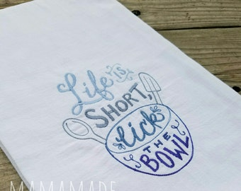 Life is Short, Lick the Bowl Embroidered Kitchen Towel - Choose Towel Size