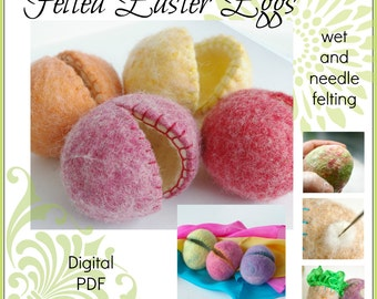 Felted Wool Easter Egg Tutorial : Project Pattern to Make Your Own Wool Felt Eggs   (Learn to Wet and Needle Felt PDF FILE)
