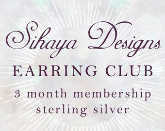 Sale - Sihaya Designs Earring Club 2016: 3 Months in Sterling Silver - Earring Subscription Service