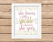 She leaves a little Sparkle wherever she goes print. Nursery art. Pink and gold. Baby girl. Little girl.Inspirational art print.