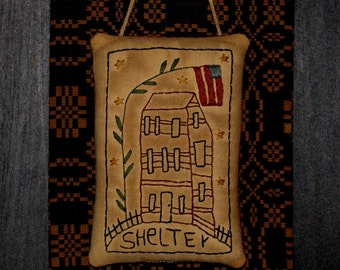 Primitive Stitchery Pillow ~ Tall Saltbox House ~ Shelter