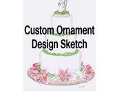 Reserved for - hitthenet - Custom Design Sketch for Wedding Cake Ornament