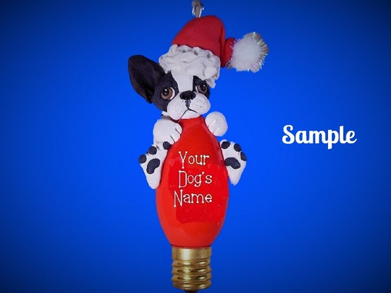 Boston Terrier Santa Dog Christmas Light Bulb Ornament Sally's Bits of Clay - PERSONALIZED FREE with dog's name