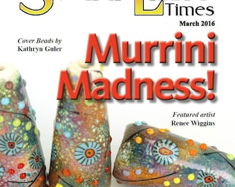 March 2016 Soda Lime Times Lampworking Magazine - Murrini Madness - (PDF) - by Diane Woodall