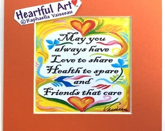May You Always Have LOVE HEALTH FRIENDS 5x5 Inspirational Quote Motivational Prayer Blessing Home Decor Heartful Art by Raphaella Vaisseau
