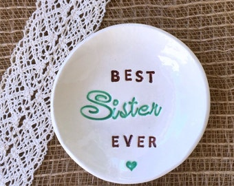 Sister Gift - Best Sister Ever Ring Dish, Personalized Gift for Sister, Jewelry Dish,Sister Birthday Gift