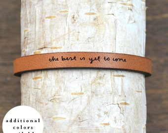 the best is yet to come - adjustable leather bracelet  (additional colors available)