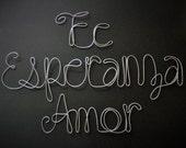 Fe  Esperanza Amor - Faith Hope Love - Wire Words