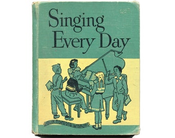 1950s Children's Music Song Book Vintage Singing Every Day Hardcover School Text Words and Sheet Music Classic Songs, History Illustrated