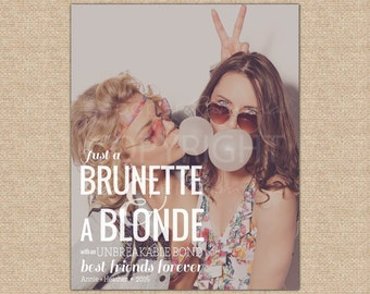 Brunette and Blonde Friendship Quote, Blonde and Brunette Best Friend Gift, Brunette, blonde Photo Gift, Art Print or Canvas / H-Q84-1PS QQ5