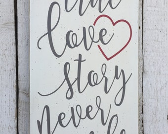 A true love story never ends - hand painted wood sign, wedding gift. romantic gift, bedroom wall art, family wall