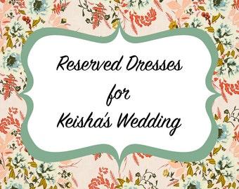 Reserved Dresses for Keisha's Wedding